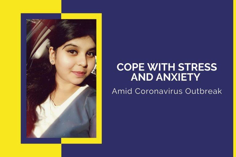 Stress and Anxiety amid Coronavirus Outbreak